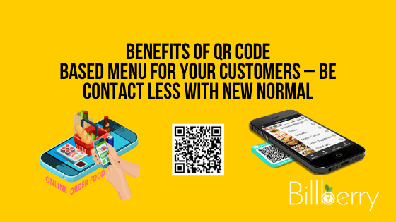 Benefits Of QR Code Based Menu For Your Customers – Be Contact Less With New Normal