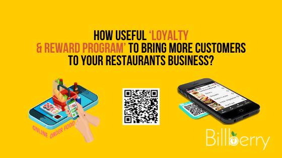 How Useful 'Loyalty & Reward Program' To Bring More Customers To Your Restaurants Business